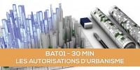 E-Learning : BAT01 Les fondamentaux des autorisations d'urbanisme