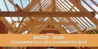 E-Learning BAT05 : Les fondamentaux des charpentes bois