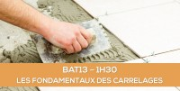 E-learning BAT13 : Les fondamentaux des carrelages