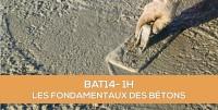 E-learning BAT14 : Les fondamentaux du béton
