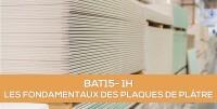 E-learning BAT15: Les fondamentaux des ouvrages en plaques de plâtre