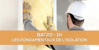 E-learning BAT20 - Les fondamentaux de l'isolation