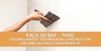 E-learning BAT : PACK 02 Vocabulaire et technique de construction (Second-oeuvre et équipements) en ligne à distance