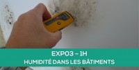 E-learning EXP03 : Pathologie humidité dans les bâtiments