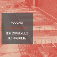 PODCAST BAT03 : Les fondamentaux des fondations d'un bâtiment