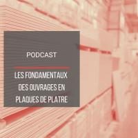 PODCAST BAT15 : Les fondamentaux des ouvrages en plaques de plâtre