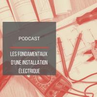Podcast BAT21 : Les fondamentaux d'une installation électrique