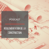 PODCAST BAT22 : Réglementation de la construction
