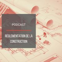 PODCAST BAT22 : Réglementation de la construction