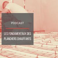 Podcast BAT24 : Les fondamentaux des planchers chauffants