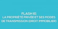 Flash-learning 61 : La propriété privée et ses modes de transmission