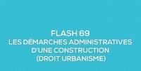 Flash-learning 69 : Les démarches administratives d'une construction
