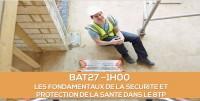 E-learning BAT27 : Les fondamentaux de la sécurité et protection de la santé dans le BTP