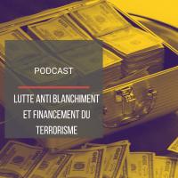 PODCAST IMMO03 : Lutte anti-blanchiment et financement du terrorisme