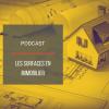 PODCAST IMMO07 : Les surfaces en immobilier