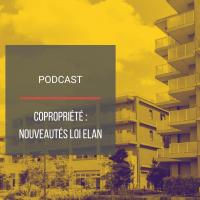 PODCAST IMMO19 : Copropriétés : nouveautés loi Elan
