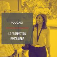 PODCAST IMMO30 : La prospection immobilière