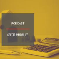 PODCAST IMMO31 : Le crédit immobilier
