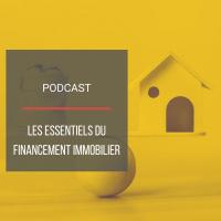 PODCAST IMMO34 : Les essentiels du financement immobilier
