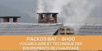 E-learning BAT : Pack03 Vocabulaire et technique des équipements de chauffage