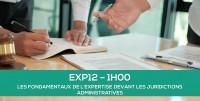E-learning EXP12 : Les fondamentaux de l'expertise devant les juridictions administratives