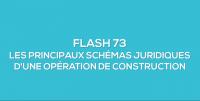Flash-learning 73 : Les principaux schémas juridiques d'une opération de construction