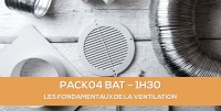 E-learning BAT : PACK 04 Fondamentaux de la ventilation