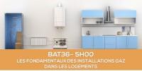 E-learning BAT36 : Les fondamentaux des installations gaz PG